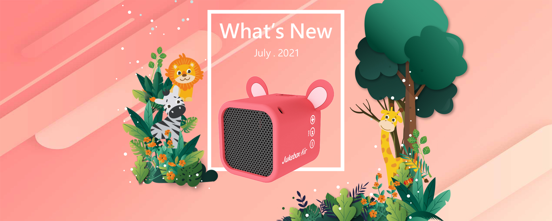 What's New - July. 2021